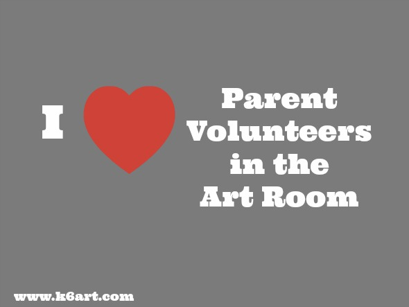I love parent volunteers in the art room