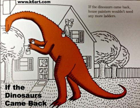 If the Dinosaurs Came Back by Bernard Most