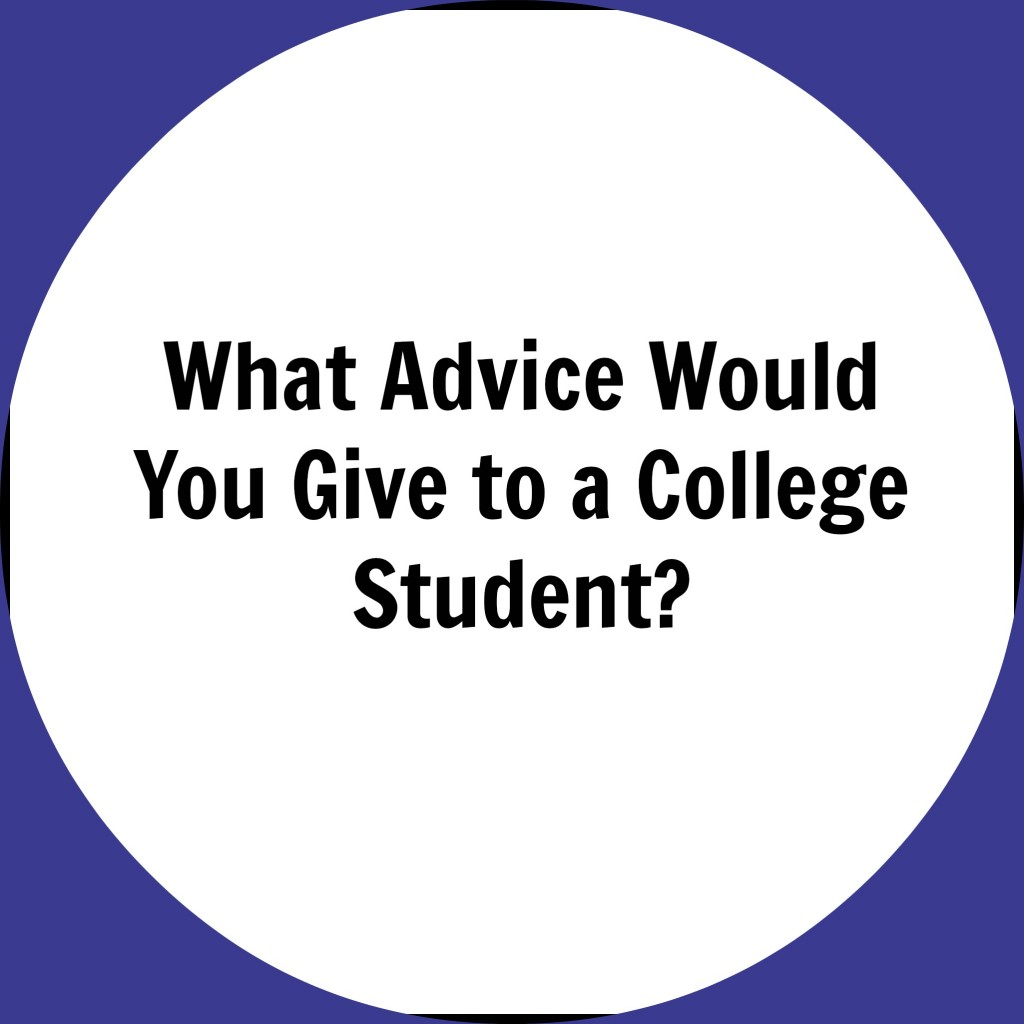 advice for a college student